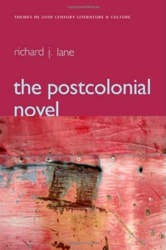 themes of postcolonial literature the postcolonial novel ptlc polity themes in 20th and