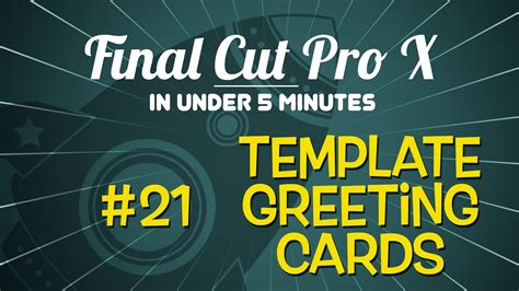 final cut pro x in under 5 minutes template greeting