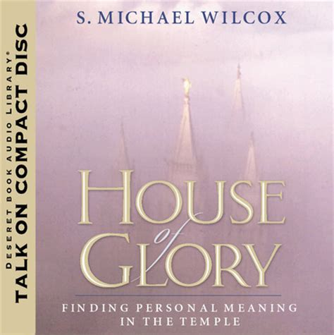 house of glory house of glory finding personal meaning in the temple deseret book