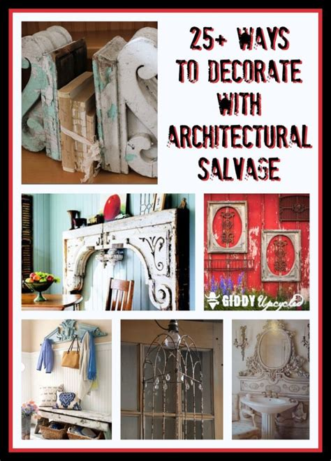 diy salvage deal decorating with architectural salvage 25 ideas for high end style giddy upcycled