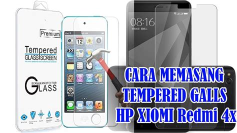 Hp Xiomi 4x cara pasang tempered glass di hp android xiomi redmi 4x