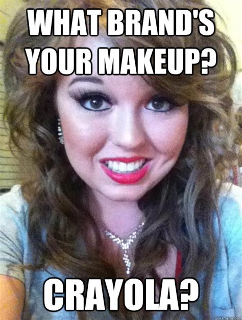 Funny Make Up Memes - what brand s your makeup crayola creepy makeup girl