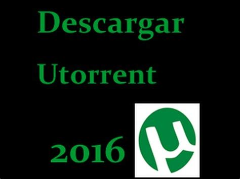 sua ultima version 2016 como descargar utorrent 2016 250 ltima versi 243 n youtube