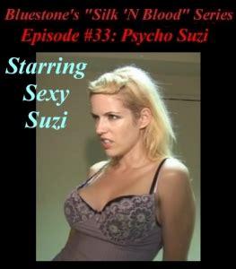 bluestone silk suzi episode 33 psycho suzi silk n blood store