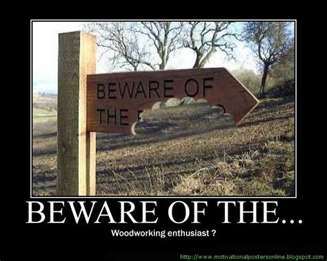woodworking quotes funny  woodworking