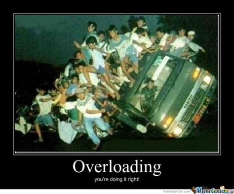 Overload Meme - overload memes best collection of funny overload pictures