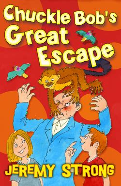 s great escape books chuckle bob s great escape by strong