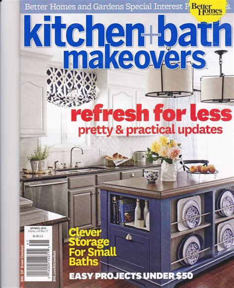 kitchen ideas magazine better homes and gardens kitchen and bath makeovers