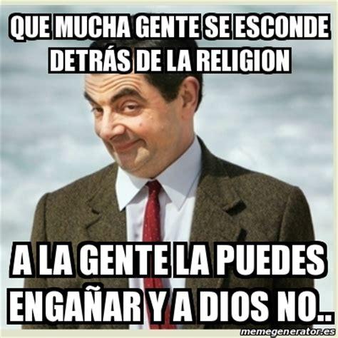 Memes De Religion - meme mr bean que mucha gente se esconde detr 193 s de la