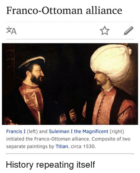 Franco Ottoman Alliance Franco Ottoman Alliance Sea Francis I Left And Suleiman I The Magnificent Right Initiated The
