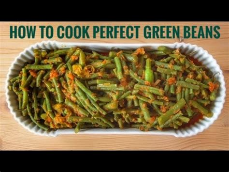 how to cook perfect green beans youtube