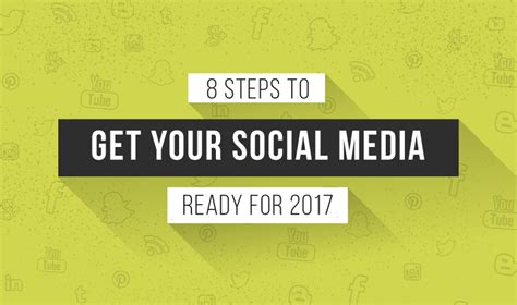 8 Steps To A Ready by 8 Steps To Get Your Social Media Ready For 2017 Digital
