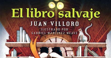 libro el pensamiento salvaje colec mavel s ramblings rese 241 a el libro salvaje de juan villoro