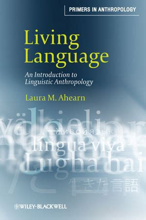 the anthropology of language an introduction to linguistic anthropology books wiley living language an introduction to linguistic