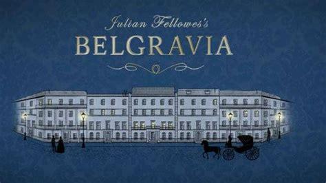 julian fellowes s belgravia julian fellowes s belgravia why the serialized novel is