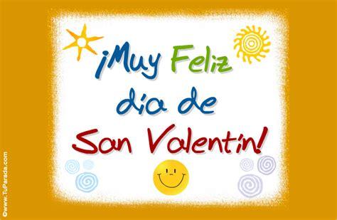 imagenes deseando un feliz dia de san valentin feliz d 237 a para amigos y amigas san valent 237 n tarjetas