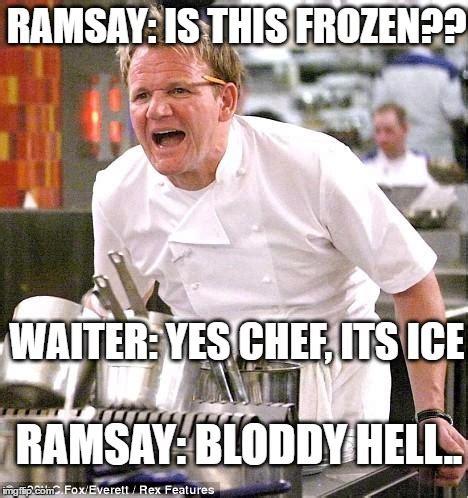 Chef Memes - chef gordon ramsay meme imgflip
