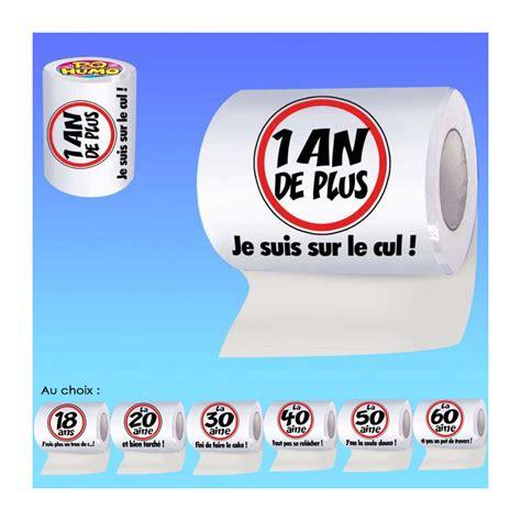 papier toilette marrant papier toilette anniversaire humoristique achat gadget