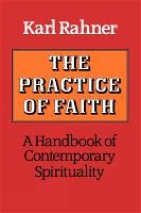 the faith in practice books the practice of faith karl rahner 9780334022671