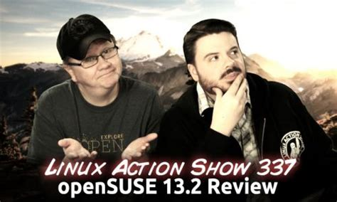 opensuse 132 review linux action show 337 youtube opensuse 13 2 review linux action show 337 jupiter