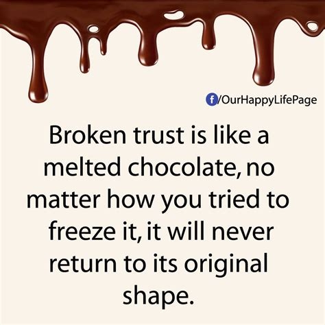 Tried And Trusted Punch Lines For Getting Asked Out by Broken Trust Is Like A Melted Chocolate No Matter How You