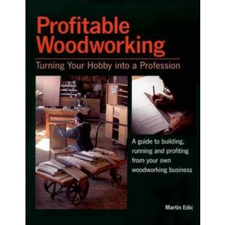 woodworking for profit a simple how to woodworking for big profits