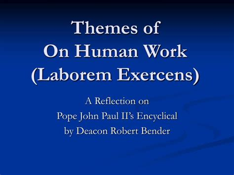 themes for work presentations ppt themes of on human work laborem exercens