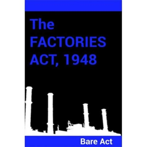 Factories Act 1948 Mba Notes by The Factories Act 1948 Notes By Pdf Ebook