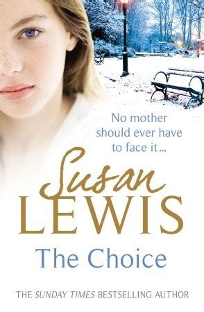the choice books the choice by susan lewis reviews discussion bookclubs
