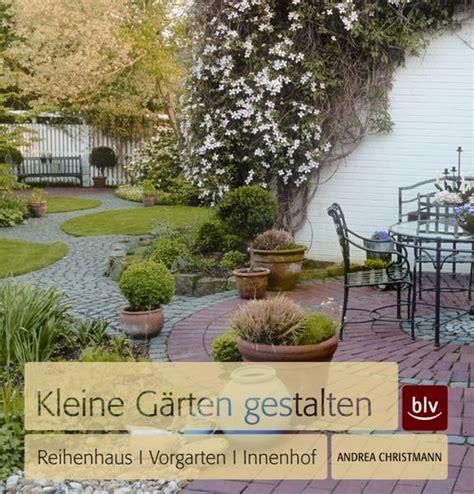 Kleiner Innenhof Gestalten by Kleine G 228 Rten Gestalten