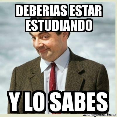 imagenes meme generator español meme mr bean deberias estar estudiando y lo sabes 1391440