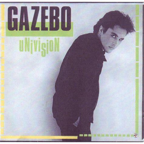 gazebo album univision gazebo mp3 buy tracklist