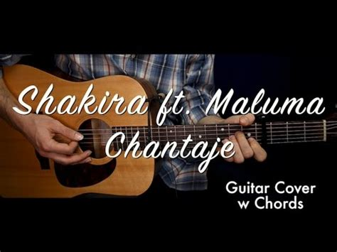 guitar tutorial cover shakira chantaje ft maluma guitar cover guitar lesson