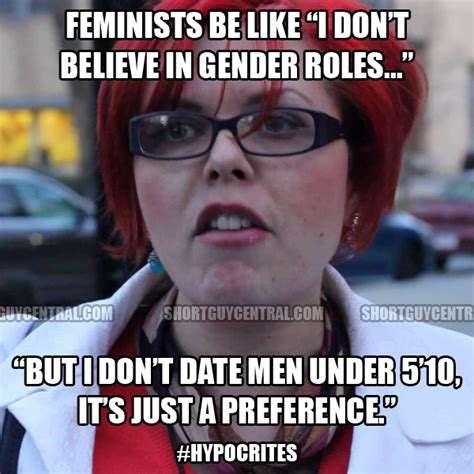 Feminist Memes - the feminist hypocrisy short guy central