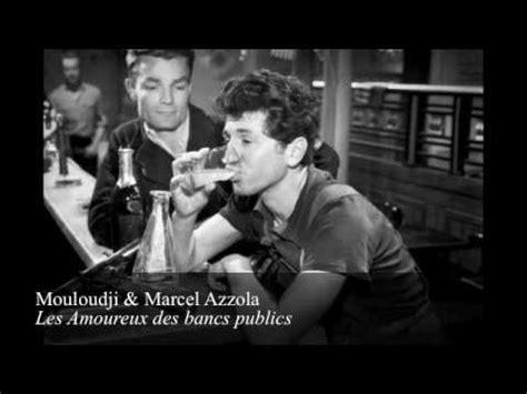 Mouloudji & Marcel Azzola   Les Amoureux des bancs publics