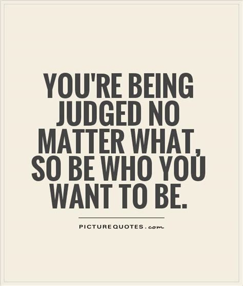 no matter what i do 60 top judgement quotes sayings