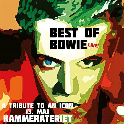 bowie best of best of bowie billetter og information k 248 b best of bowie