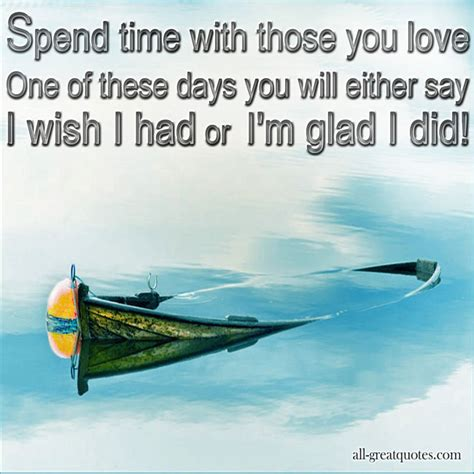 Spends Time With by I Spending Time With You Quotes Quotesgram