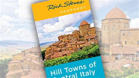 rick steves snapshot hill towns of central italy including siena assisi books volterra and san gimignano hill towns with a twist by