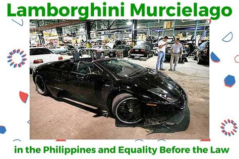 Lamborghini Owners In Philippines Lamborghini Murcielago In The Philippines And Equality