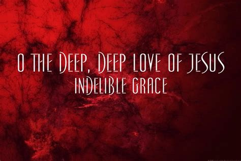 images of love of jesus christ o the deep deep love of jesus indelible grace youtube
