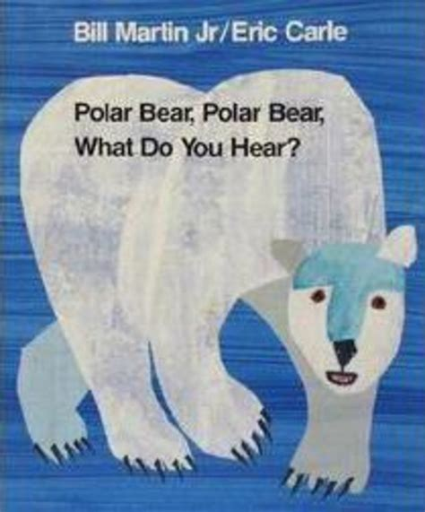 polar bear polar bear what do you hear by bill martin
