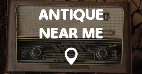 antique near me 28 antiques near me antique near me points near me