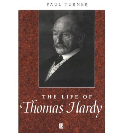 biography of thomas hardy the life of thomas hardy paul turner 9780631168812