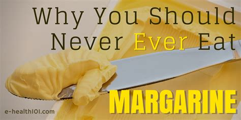 is it better to eat butter or margarine why you should never eat margarine