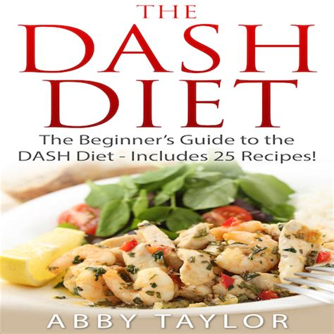 dash diet the ultimate beginner s guide to dash diet to naturally lower blood pressure proven weight loss recipes dash diet book recipes naturally lower blood pressure hypertension books the dash diet the beginner s guide to the dash diet