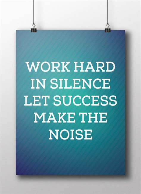 printable success quotes work hard in silence let success make the noise poster