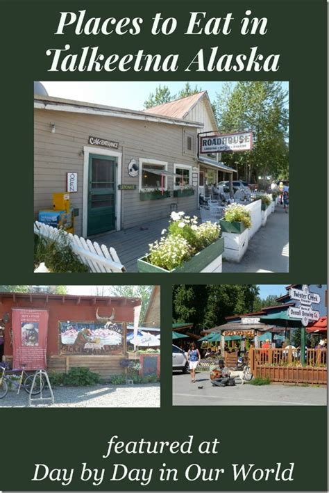 places to eat for day enjoying lunch at the talkeetna roadhouse day by day in