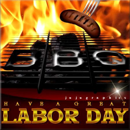 great labor day bbq graphics quotes comments images   myspace