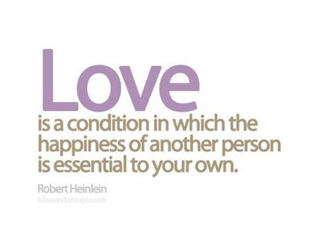Happiness L by Is A Condition In Which The Happiness Of Another Person Is Essential To Your Own Quotes
